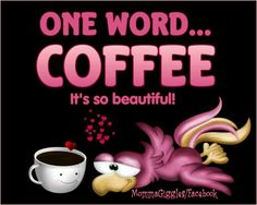 One word...coffee