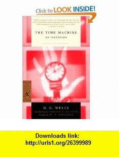 The Time Machine An Invention (Modern Library Classics) (9780375761188) H.G. Wells, W.A. Dwiggins, Ursula K. Le Guin , ISBN-10: 0375761187  , ISBN-13: 978-0375761188 ,  , tutorials , pdf , ebook , torrent , downloads , rapidshare , filesonic , hotfile , megaupload , fileserve