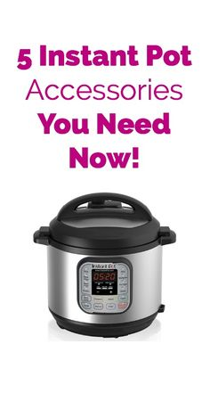 5 Instant Pot Accessories You Need Now!