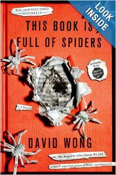 This Book Is Full of Spiders: Seriously, Dude, Don't Touch It (John Dies at the End): David Wong: 9781250036650: Amazon.com: Books