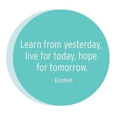 Albert Einstein live in the moment, hope for ok future results. Do not try to predict the result. Go with the flow.
