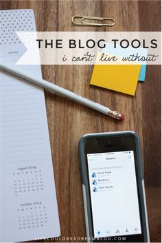 My essential blog tools for organizing, managing, and creating a successful blog