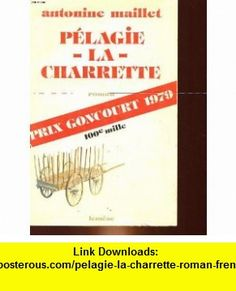 Pelagie-la-Charrette Roman (French Edition) (9782760930360) Antonine Maillet , ISBN-10: 2245013034  , ISBN-13: 978-2760930360 , ASIN: 276093036X , tutorials , pdf , ebook , torrent , downloads , rapidshare , filesonic , hotfile , megaupload , fileserve