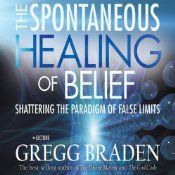 """In The Spontaneous Healing of Belief, you will discover that you are not limited by the laws of physics - nor by the laws of biology...and that the DNA of life is a code that may be changed and """"upgraded"""" by choice!"""