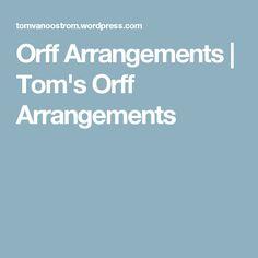 Orff Arrangements   Tom's Orff Arrangements