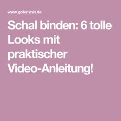 Schal binden: 6 tolle Looks mit praktischer Video-Anleitung!
