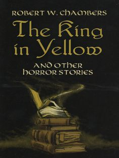 The King in Yellow and Other Horror Stories by Robert W. Chambers  A milestone of American supernatural fiction, The King in Yellow created a sensation upon its 1895 publication. Since then, it has markedly influenced writers in the genre, most famously, H. P. Lovecraft. Author Robert W. Chambers has been hailed as a writer of remarkable imaginative powers and the historic link between Edgar Allan Poe and Stephen King. This edition features 12 of his gripping stories and was...