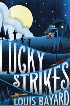 Lucky strikes by Louis Bayard ---- Set in Depression Era Virginia, this is the story of orphaned Amelia and her struggle to keep her siblings together. (7/16)