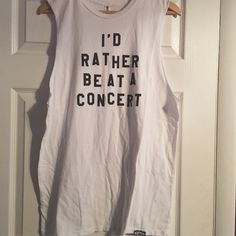 """I'd Rather Be At A Concert"" Muscle Tee Never worn 42799 Tops Muscle Tees"