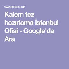 Kalem tez hazırlama İstanbul Ofisi - Google'da Ara