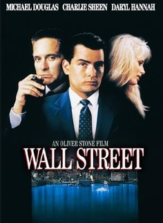 """Wall Street starring Michael Douglas, Charlie Sheen, Daryl Hannah.  An impatient young stockbroker tries to rise to the top by adopting the credo """"greed is good"""" from his mentor, only to find his life falling to pieces in the process. Amazon Affiliate Link."""