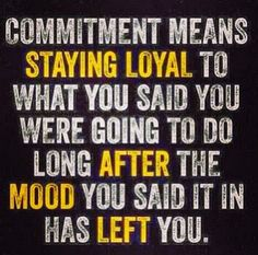 The real meaning of commitment…