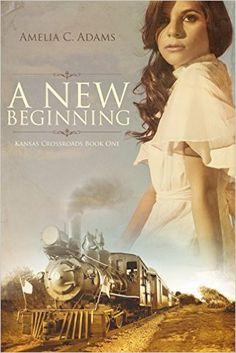A New Beginning (Kansas Crossroads Book 1) - Kindle edition by Amelia C. Adams. Romance Kindle eBooks @ Amazon.com.