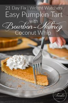 This pumpkin custard tart with bourbon-nutmeg coconut whip is so much easier, fancier and more delicious than classic pumpkin pie! It's the perfect dessert for Thanksgiving or any holiday! #thanksgiving #healthy #dessert #pumpkin #21dayfix #upf #weightwatchers Weight Watchers Cake, Weight Watcher Cookies, Weight Watchers Desserts, 21 Day Fix Desserts, Easy Desserts, Dessert Recipes, Pumpkin Tarts, Pumpkin Custard, Healthy Thanksgiving Recipes