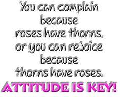 You choose your attitude!