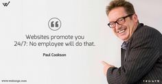 Website Promote You 24/7: No employee will do that - Paul Cookson #quotes #website #promotion https://www.weberge.com/