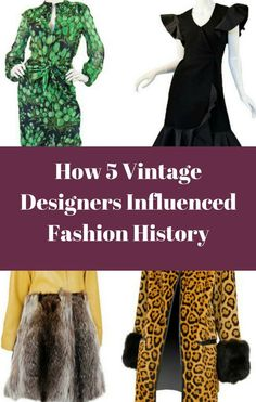 How 5 Vintage Designers Influenced Fashion History