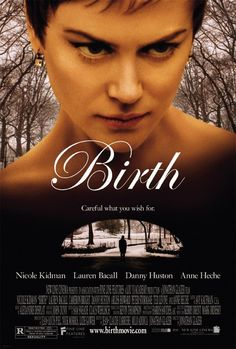 Birth (2004) R A young boy, Sean (Cameron Bright) shows up at a woman's (Nicole Kidman) apartment and announces that he is her dead husband reincarnated. Even though her friends don't believe the little boy, Anna (Nicole Kidman) slowly but surely starts to believe his story that the day he died while jogging, he was reborn as Sean. - See more at: http://lastonetoleavethetheatre.blogspot.com/2016/01/the-5th-wave.html#sthas