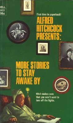 More Stories to Stay Awake By by Alfred Hitchcock - book cover, description, publication history. Alfred Hitchcock Quotes, Crime Fiction, Fiction Novels, Paperback Writer, Book Cover Art, Book Covers, American Crime, Horror Books, How To Stay Awake
