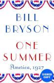 One Summer: America, 1927 (Signed Edition)...pre-ordered @ bn.com on 6-22 for October 2013 delivery