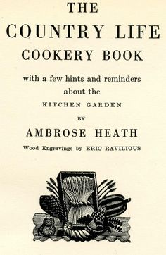 "Eric Ravilious; wood engraving for ""Country Life Cookery Book"" by Ambrose Heath, 1937"
