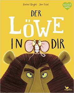 Der Löwe in dir: Amazon.de: Rachel Bright, Jim Field, Pia Jüngert: Bücher
