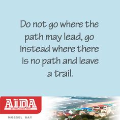 Leave a trail. Bookmark This Page, Paths, Trail, How To Get, Quotes, Qoutes, Quotations, Quote, Sayings