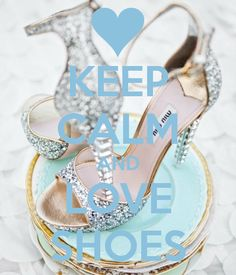 KEEP CALM AND LOVE SHOES. Another original poster design created with the Keep Calm-o-matic. Buy this design or create your own original Keep Calm design now. Peep Toe Heels, Stiletto Heels, High Heels, Bling Heels, Keep Calm Posters, Keep Calm Quotes, Keep Calm Wallpaper, Keep Calm Signs, Stay Calm