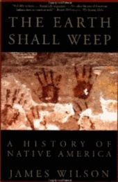 "Tweet Book Review The Earth Shall Weep: A History of Native America by James Wilson Grove Press | 466 pp | $11.44 ISBN 9780802136800 Much like the video series produced by Turner Broadcasting, ""How the West Was Lost,"" British author James Wilson uses testimony from American Indians to present a more balanced approach to American history …"