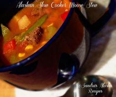 Sandra's Alaska Recipes: SANDRA'S ALASKAN SLOW COOKER MOOSE STEW