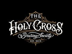"Vintage Graphic Design The Holy Cross Brewing Society - Hand drawn logotype for ""The Holy Cross Brewing Society""! Vintage Fonts, Vintage Typography, Typography Letters, Typography Logo, Logo Vintage, Art Logo, Etiquette Vintage, Calligraphy Text, Vintage Graphic Design"
