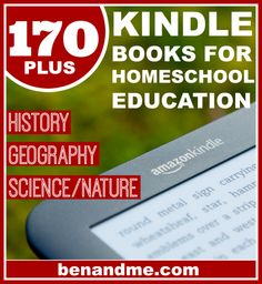 170+  Books on Kindle for Homeschool Education (history, geography, science)