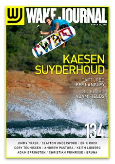 March 24th, 2014 - Wake Journal 134, featuring Kaesen Suyderhoud on the cover! Download the Wake Journal App, subscribe and get all 40 issues for just $1.99! http://wkjr.nl/app