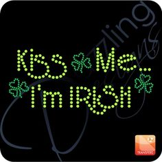 St. Patrick's Day Rhinestone Transfers perfect for St. Patrick's Day DIY t-shirts - Kiss Me I'm IRISH Rhinestone Transfer with Shamrocks