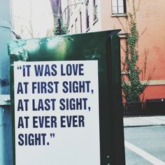 it was love at first sight, at last sight, at ever sight.