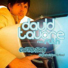 David Tavaré - Call Me Baby (If You Don't Know My Name) [Club Mixes] {feat. Ruth} - EP [AAC M4A / MP3] (2009) Download Exclusive: http://pasted.co/797c9bbe