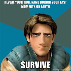 Technically, 'Flynn' didn't reveal his real name while he was dying. Last time I remember, Eugene revealed his name to Rapunzel while they were in the forest, after she fixed his hand.
