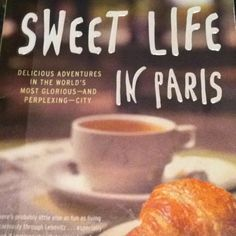 This book needs to be in my personal library. Life in Paris and good food, what more does one need?