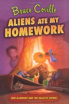 5th gradeAliens Ate My Homework (Rod Allbright and the Galactic Patrol): Bruce Coville, Katherine Coville: 9781416938835: Amazon.com: Books