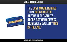 """The last movie rented from Blockbuster before it closed its doors nationwide was ironically called """"This is the End."""""""