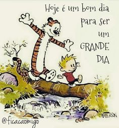 Today is a good day to have a great day! I absolutely loved reading Calvin and Hobbes when I was a kid! Calvin And Hobbes Comics, Calvin And Hobbes Quotes, Great Day Quotes, Cute Quotes, Quote Of The Day, Funny Quotes, Happy Day Quotes, Good Morning Wishes, Good Morning Quotes