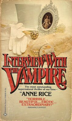 Interview With a Vampire - I like Anne Rice's books on Vampire very much.
