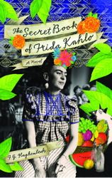 """""""The Secret Book of Frida Kahlo"""", By F. G. Haghenbeck.  -Haghenbeck takes #readers on a #magicalride through Frida's #passionate #life: her #long and #tumultuous #relationship with #DiegoRivera, the #development of her #art, her #complex #personality, her #hunger for #experience, and her #ardent #feminism. #AtriaEspanol #Fiction #Author #TheSecretBookOfFridaKahlo"""