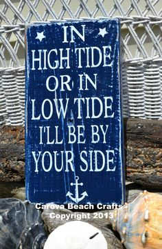 In High Tide or Low Tide I'll Be By Your Side Wood Hand Painted Sign  Anchor Nautical Decor, Beach Wedding by CarovaBeachCrafts,   FB - Carova Beach Crafts