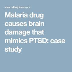 Malaria drug causes brain damage that mimics PTSD: case study