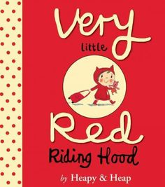 VERY LITTLE RED RIDING HOOD written by Teresa Heapy and illustrated by Sue Heap. An gentle version of the classic tale.