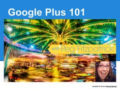 Google Plus 101 On Your Tuesday Morning Drive by Michael Bennett