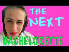I'M THE NEXT BACHELORETTE! - YouTube