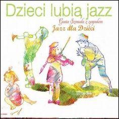 Dzieci lubią jazz - Gosia Szmuda, Jazz dla dzieci