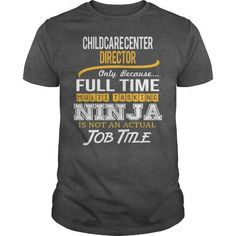 Awesome Tee For Childcare Center Director T Shirts, Hoodie. Shopping Online Now ==► https://www.sunfrog.com/LifeStyle/Awesome-Tee-For-Childcare-Center-Director-123746380-Dark-Grey-Guys.html?41382